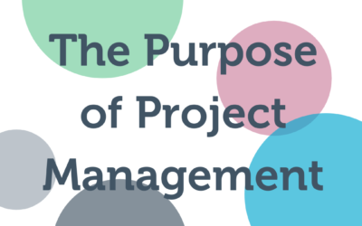 The Purpose of Project Management