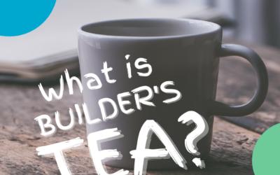 What is Builder's Tea?